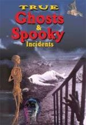True Ghosts & Spooky Incidents