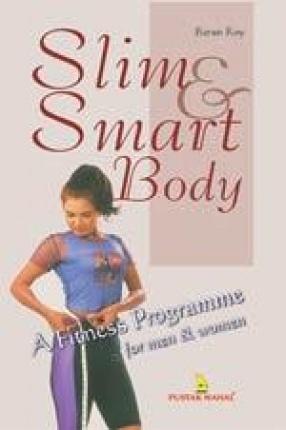 Slim & Smart Body: A Fitness Programme for Men & Women