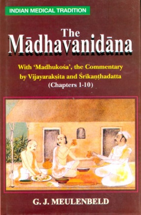 The Madhavanidana: With 'Madhukosa', The Commentary by Vijayaraksita and Srikanthadatta (Chapters 1-10)