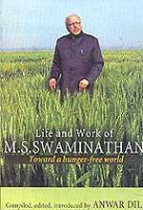 Life and Work of M S Swaminathan: Towards a Hunger-Free World