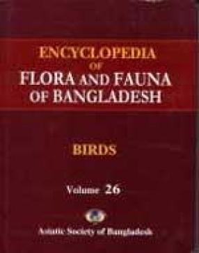 Encyclopedia of Flora and Fauna of Bangladesh, Volume 26: Birds