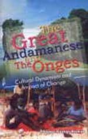 The Great Andamanese and the Onges: Cultural Dynamism and Impact of Change