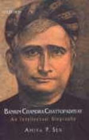 Bankim Chandra Chattopadhyay: An Intellectual Biography