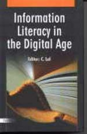 Information Literacy in the Digital Age: Articles in Memory of Late Dr. S.M. Tripathy