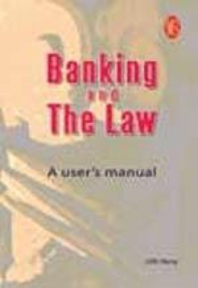 Banking and The Law: A User's Manual