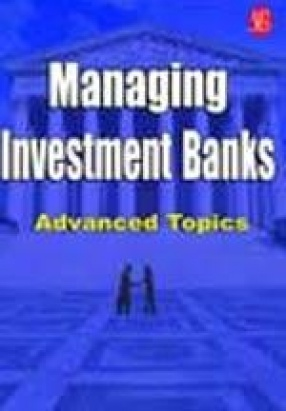 Management of Investment Banks: Advanced Topics