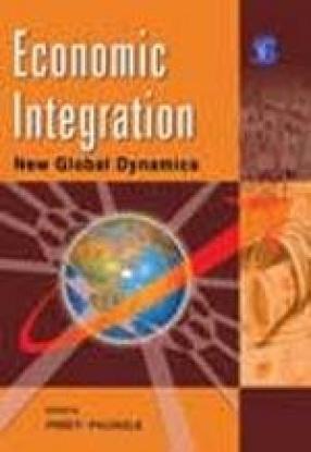 Economic Integration: New Global Dynamics