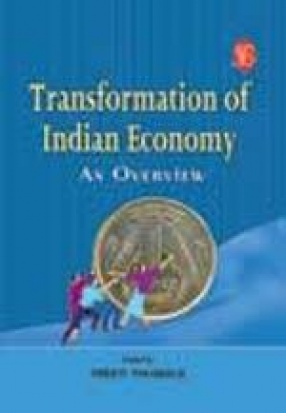 Transformation of Indian Economy: An Overview
