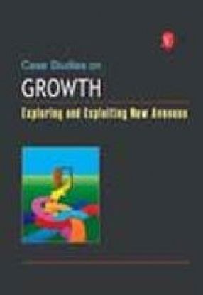 Case Studies on Growth: Exploring and Exploiting New Avenues