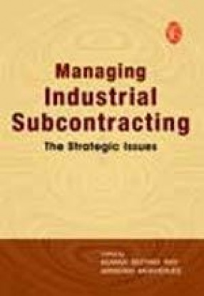 Managing Industrial Subcontracting: The Strategic Issues