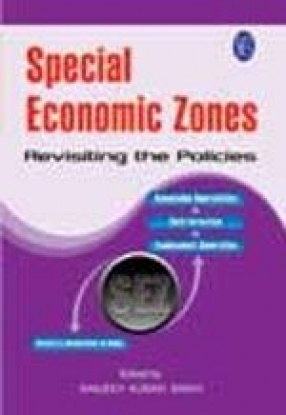 Special Economic Zones: Revisiting the Policies