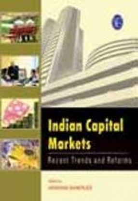 Indian Capital Markets: Recent Trends and Reforms