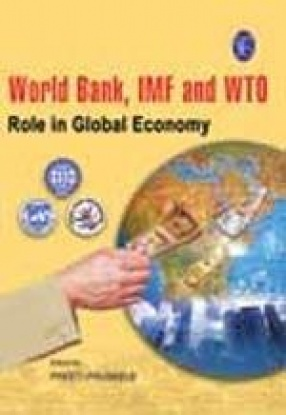 World Bank, IMF and WTO: Role in Global Economy