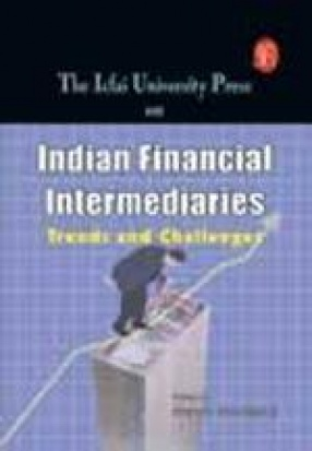 IUP Series on Indian Financial Intermediaries: Trends and Challenges