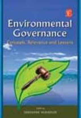Environmental Governance: Concepts, Relevance and Lessons