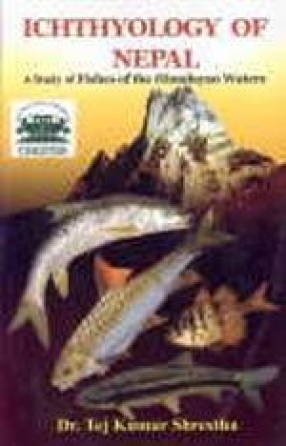 Ichthyology of Nepal: A Study of Fishes of the Himalayan Waters