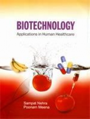 Biotechnology: Applications in Human Healthcare