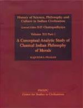 Levels of Reality (CONSSAVY): A Conceptual - Analytic Study of Classical Indian Philosophy of Morals (Volume XII, Part I)