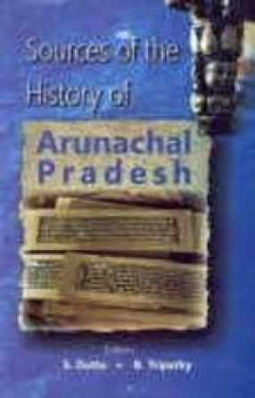 Sources of the History of Arunachal Pradesh