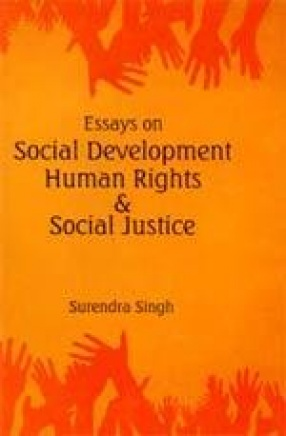 Essays on Social Development Human Rights and Social Justice