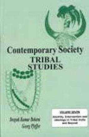 Contemporary Society: Tribal Studies (Volume VII: Identity, Intervention and Ideology in Tribal India and Beyond)