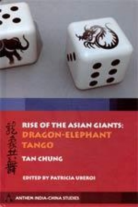 Rise of the Asian Giants: The Dragon -Elephant Tango