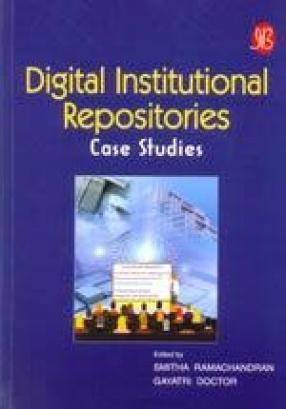 Digital Institutional Repositories: Case Studies