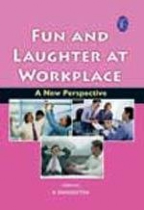 Fun and Laughter at Workplace: A New Perspective