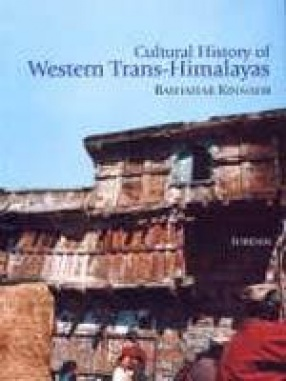 Cultural History of Western Trans-Himalayas: Bashahar Kinnaur (From Earliest Times to AD 1948)