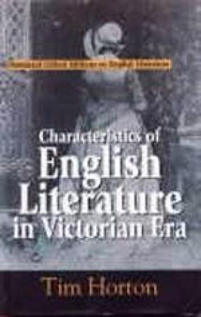 Characteristics of English Literature in Victorian Era (Volume I and II)