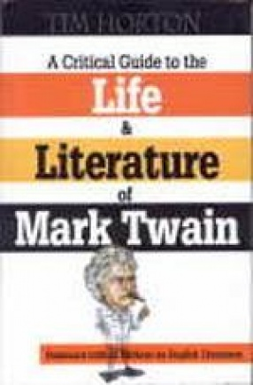 A Critical Guide to the Life and Literature of Mark Twain (Volume I and II)