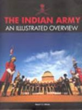 The Indian Army: An Illustrated Overview