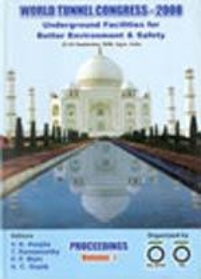 Underground Facilities for Better Environment and Safety : Proceedings of the World Tunnel Congress, 2008, Agra, India 22-24 September, 2008 (In 3 Volumes)