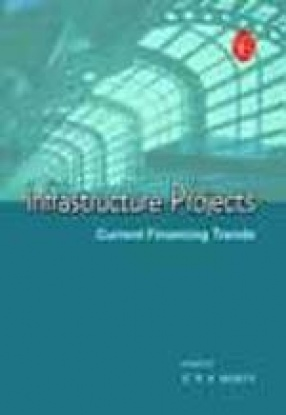 Infrastructure Projects: Current Financing Trends