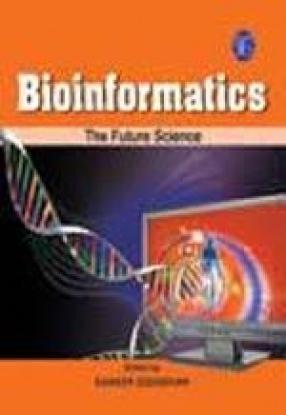 Bioinformatics: The Future Science