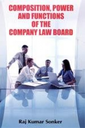 Composition, Power and Functions of the Company Law Board
