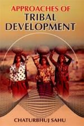 Approaches of Tribal Development