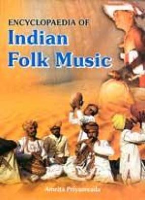 Encyclopaedia of Indian Folk Music (In 2 Volumes)