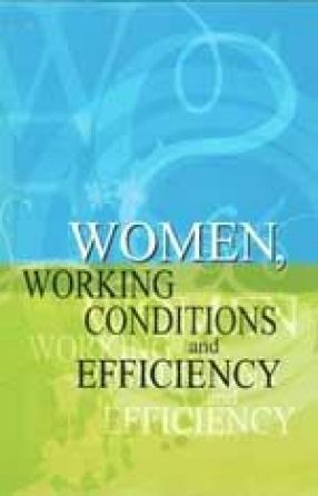 Women, Working Conditions and Efficiency: The Indian Experience