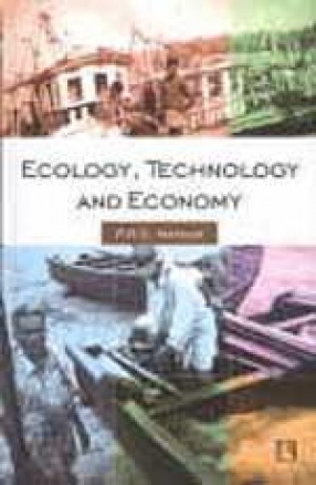 Ecology, Technology and Economy: Continuity and Change Among the Fisherfolk of Kerala