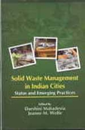 Solid Waste Management in Indian Cities: Status and Emerging Practices
