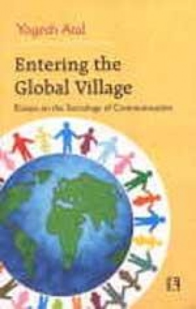 Entering the Global Village: Essays on the Sociology of Communication