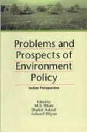 Problems and Prospects of Environment Policy: Indian Perspective
