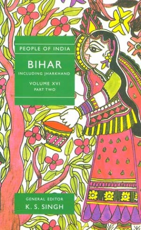 People of India: Bihar Including Jharkhand (Volume XVI, Part 2)