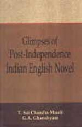 Glimpses of Post: Independence Indian English Novel