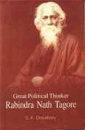 Great Political Thinker: Rabindra Nath Tagore