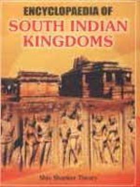 Encyclopaedia of South Indian Kingdoms (In 2 Volumes)