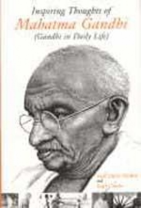 Inspiring Thoughts of Mahatma Gandhi: Gandhi in Daily Life