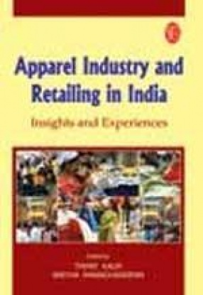 Apparel Industry and Retailing in India: Insights and Experiences