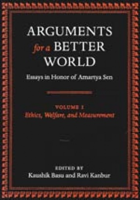Arguments for a Better World:  Essays in Honor of Amartya Sen (In 2 Volumes)